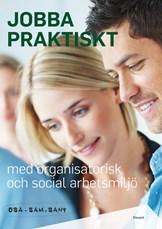 Praktiskt om organisatorisk och social arbetsmiljö