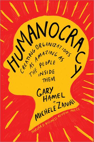 Humanocracy, en bok som beskriver hur du omformar en trög verksamhet.
